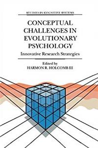 Download Conceptual Challenges in Evolutionary Psychology: Innovative Research Strategies (Studies in Cognitive Systems) fb2