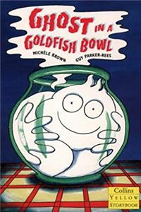 Download Ghost in a Goldfish Bowl (Collins Yellow Storybooks) fb2