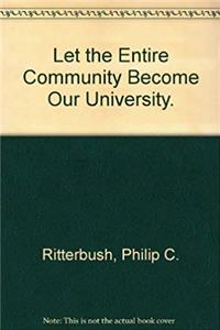 Download Let the Entire Community Become Our University. (The Prometheus series of original paperbacks) fb2