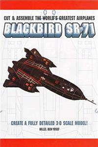 Download World's Greatest Airplanes: Blackbird SR-71 (Cut & Assemble the World's Greatest Airplanes) fb2