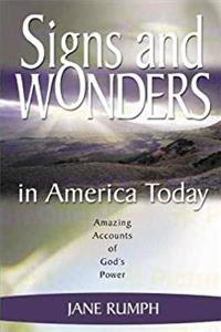 Download Signs and Wonders in America Today: Amazing Accounts of God's Power fb2