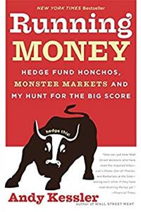 Download Running Money: Hedge Fund Honchos, Monster Markets and My Hunt for the Big Score fb2