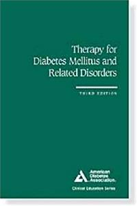 Download Therapy for Diabetes Mellitus and Related Disorders (Clinical Education Series) fb2