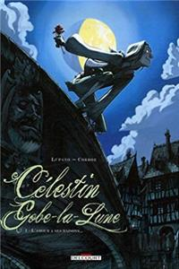 Download Célestin Gobe-la-Lune, Tome 1 : L'Amour a ses raisons... fb2