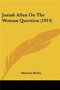 Download Josiah Allen On The Woman Question (1914) fb2