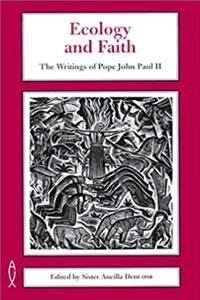 Download Ecology and Faith: The Writings of Pope John Paul II fb2