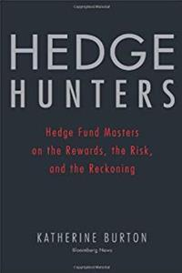 Download Hedge Hunters: Hedge Fund Masters on the Rewards, the Risk, and the Reckoning (Bloomberg) fb2