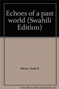 Download Echoes of a past world (Swahili Edition) fb2