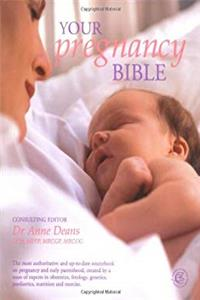 Download Your Pregnancy Bible: The Experts' Guide to the Nine Months of Pregnancy and the First Weeks of Parenthood fb2