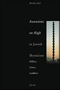 Download Ascensions on High in Jewish Mysticism: Pillars, Lines, Ladders (Pasts Incorporated) fb2