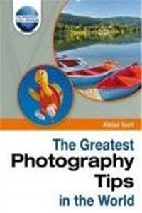 Download The Greatest Photography Tips in the World (The Greatest Tips in the World) fb2
