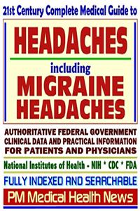 Download 21st Century Complete Medical Guide to Headache, Migraine Headaches, Vascular Headaches, Authoritative Government Documents, Clinical References, and Practical Information for Patients and Physicians fb2