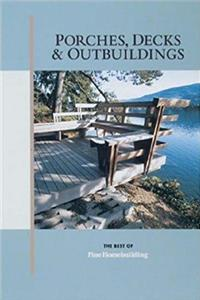 Download Porches, Decks & Outbuildings (Best of Fine Homebuilding) fb2
