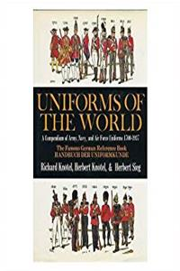 Download Uniforms of the World: A Compendium of Army, Navy, and Air Force Uniforms, 1700-1937 (English and German Edition) fb2