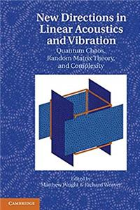 Download New Directions in Linear Acoustics and Vibration: Quantum Chaos, Random Matrix Theory and Complexity fb2