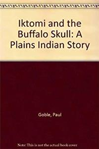 Download Iktomi and the Buffalo Skull: A Plains Indian Story fb2