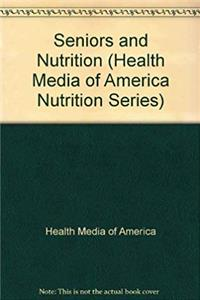 Download Seniors and Nutrition (Health Media of America Nutrition Series) fb2