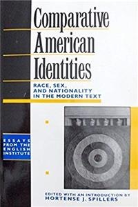 Download Comparative American Identities: Race, Sex and Nationality in the Modern Text (Essays of the English Institute) fb2