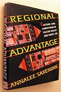 Download Regional Advantage: Culture and Competition in Silicon Valley and Route 128 fb2