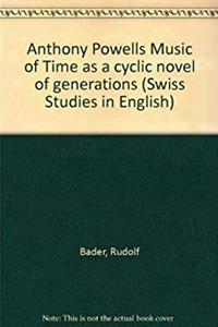 "Download Anthony Powell's ""Music of time"" as a cyclic novel of generations (Swiss studies in English) fb2"