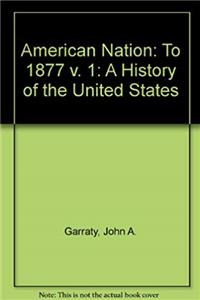 Download American Nation: To 1877 v. 1: A History of the United States fb2