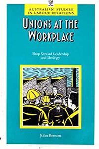 Download Unions at the Workplace: Shop Steward Leadership and Ideology (Australian Studies in Labour Relations) fb2