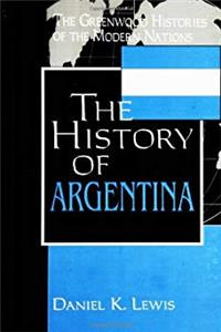 Download The History of Argentina (The Greenwood Histories of the Modern Nations) fb2