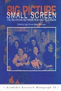 Download Big Picture, Small Screen: The Relations Between Film and Television (Acamedia Research Mo) fb2