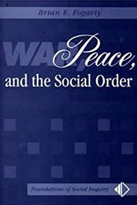 Download War, Peace, And The Social Order (Foundations of Social Inquiry) fb2
