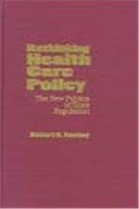 Download Rethinking Health Care Policy: The New Politics of State Regulation (American Governance and Public Policy) fb2