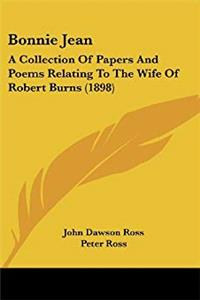 Download Bonnie Jean: A Collection Of Papers And Poems Relating To The Wife Of Robert Burns (1898) fb2
