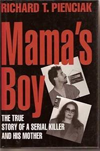 Download Mama's Boy: 9The True Story of a Serial Killer and His Mother fb2