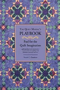 Download The Quilt Maniac's Playbook / Fuel for the Quilt Imagination fb2