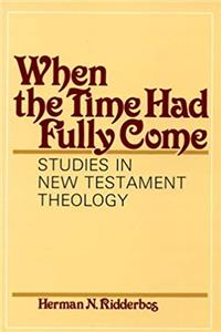 Download When the Time Had Fully Come: Studies in New Testament Theology fb2