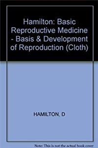 Download Hamilton: Basic Reproductive Medicine - Basis & Development of Reproduction (Cloth) fb2