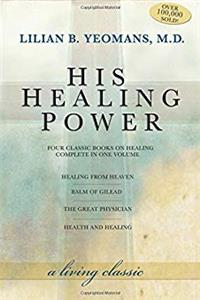 Download His Healing Power: Four Classic Books on Healing, Complete in One Volume fb2