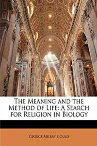 Download The Meaning and the Method of Life: A Search for Religion in Biology fb2