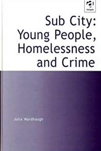 Download Sub City: Young People, Homelessness and Crime fb2