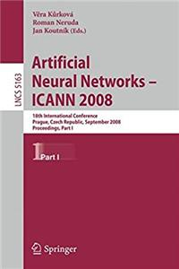 Download Artificial Neural Networks - ICANN 2008: 18th International Conference, Prague, Czech Republic, September 3-6, 2008, Proceedings Part I (Lecture Notes in Computer Science) fb2