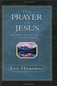 Download The Prayer of Jesus : The Promise and Power of Living in the Lord's Prayer fb2