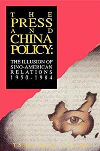 Download The Press and China Policy: The Illusion of Sino-American Relations, 1950-1984 (Communication and Information Science) fb2