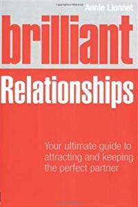 Download Brilliant Relationships: Your Ultimate Guide to Attracting & Keeping the Perfect Partner fb2