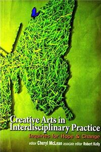 Download Creative Arts in Interdisciplinary Practice: Inquiries for Hope and Change fb2