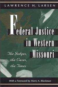 Download Federal Justice in Western Missouri: The Judges, the Cases, the Times fb2