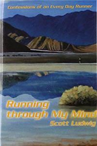 Download Running through My Mind: Confessions of an Every Day Runner fb2